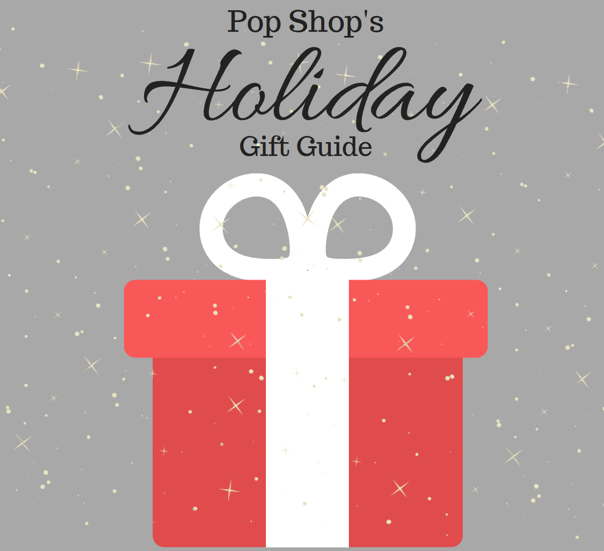 Pop Shop's 2018 Holiday Gift Guide
