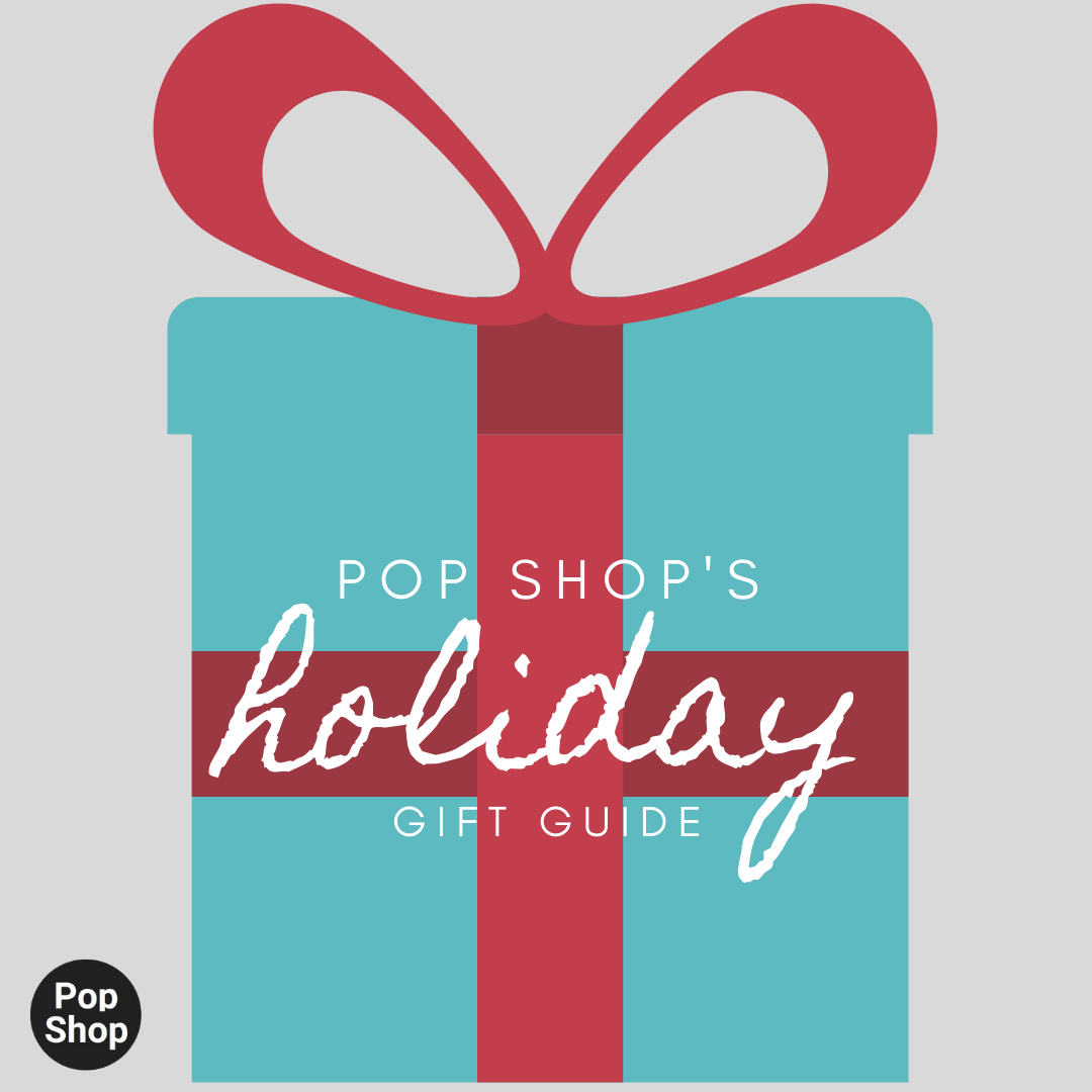 Pop Shop's Holiday Gift Guide