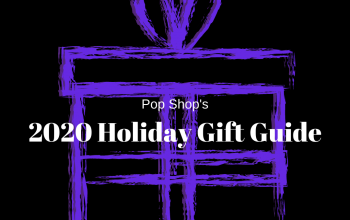 Pop Shop's 2020 Holiday Gift Guide